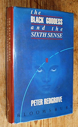 The Black Goddess and the Sixth Sense by Redgrove, Peter (1987) Hardcover