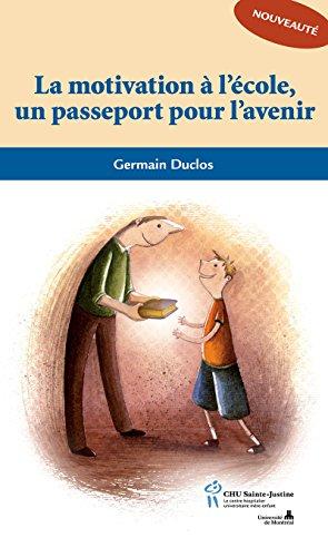 Motivation à l'école un passeport pour l'avenir (La)