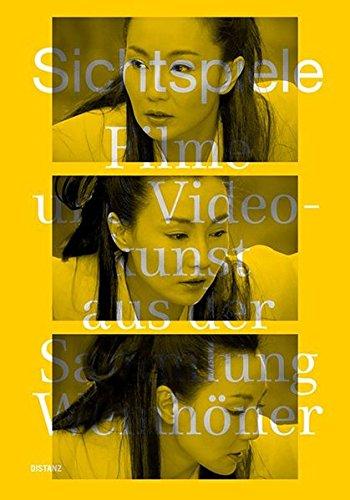 Sichtspiele: Filme und Videokunst aus der Sammlung Wemhöner