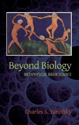 Beyond Biology: Metaphysical Brain Science (English Edition)