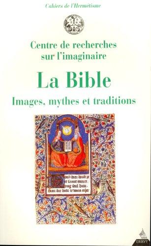 La Bible. Images, mythes et traditions par Cahiers de l'Hermétisme