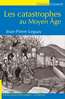 Les catastrophes au Moyen Âge