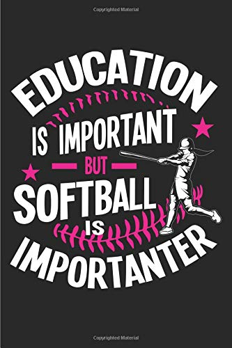 Education Is Important But Softball Is Importanter: 6x9 120 Page Sports Journal Lined Paper, Diary, Notebook por Athletic Print