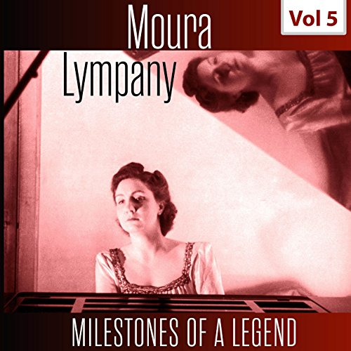 Milestones of a Legend - Moura Lympany, Vol. 5