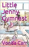 Little Jenny Gymnast (English Edition)