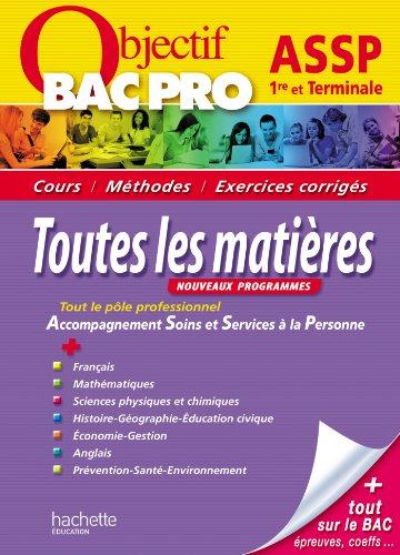 Objectif Bac Pro 1ère et Term Bac Pro ASSP (Objectif Bac Toutes les matières)