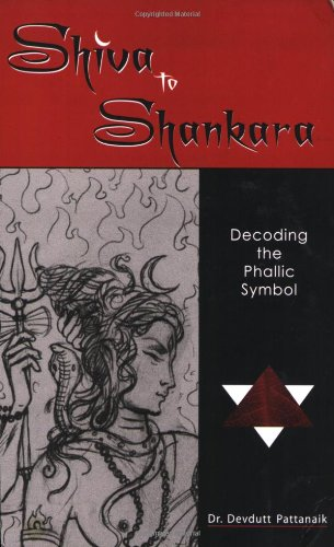 Shiva to Shankara: Decoding the Phallic Symbol : Decoding the Phallic Symbol price comparison at Flipkart, Amazon, Crossword, Uread, Bookadda, Landmark, Homeshop18
