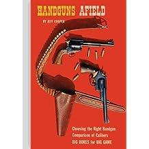 Handguns Afield by Jeff Cooper (2008-10-01)