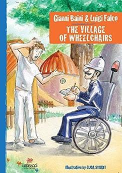 The village of Wheelchairs di [Baini, Falco]