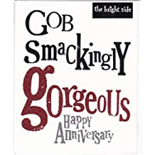 Bright Side Greetings Card Gob Smackingly Gorgeous Happy Anniversary