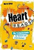 Heartbeads: Die Perlen-Methode für Schule und Jugendarbeit