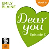 Dear you : Épisode 3