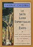 Las Siete Leyes Espirituales del Exito: Una Guia Practica Para La Realizacion de Tus Suenos, the Seven Spiritual Laws of Success, Spanish-Language Edi (Chopra, Deepak)