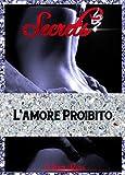 SECRETS: L'amore proibito