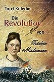 Die Revolution von Fräulein Mindermann - Truxi Knierim