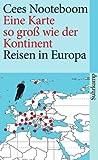 Eine Karte so gro? wie der Kontinent: Reisen in Europa (suhrkamp taschenbuch)