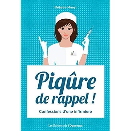 Piqûre de rappel ! - Confessions d'une infirmière (Hors collection)