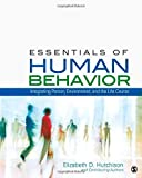Essentials of Human Behavior: Integrating Person, Environment, and the Life Course by Hutchison, Elizabeth D.(January 13, 2012) Paperback