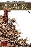 Deadpool vs. Old Man Logan (2017-2018) #5 (of 5) (English Edition)