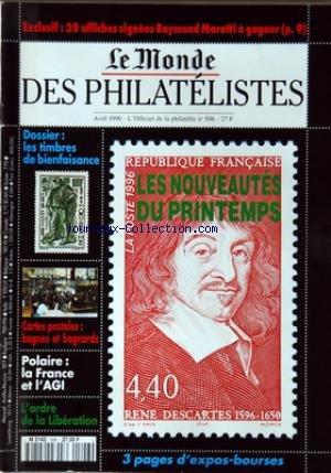 MONDE DES PHILATELISTES (LE) [No 506] du 01/04/1996 - LES NOUVEAUTES DU PRINTEMPS - LES TIMBRES DE BIENFAISANCE - CARTES POSTALES / BAGNES ET BAGNARDS - POLAIRE / LA FRANCE ET L'AGI - LORDRE DE LA LIBERATION - 3 PAGES D'EXPOS-BOURSES