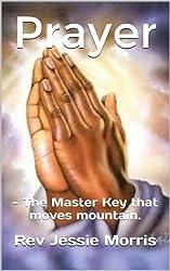 Prayer - The Master Key that moves mountain.