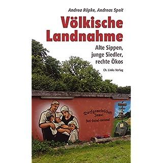 Völkische Landnahme: Alte Sippen, junge Siedler, rechte Ökos