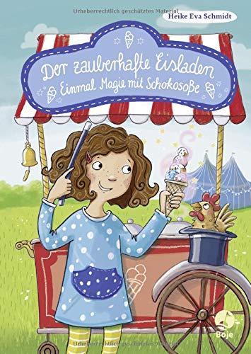 Der zauberhafte Eisladen: Einmal Magie mit Schokosoße. Band 2 (Der zauberhafte Eisladen-Reihe, Band 2) -