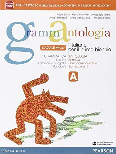Grammantologia. Ediz. mylab. Con e-book. Con espansione online. Per le Scuole superiori: 1