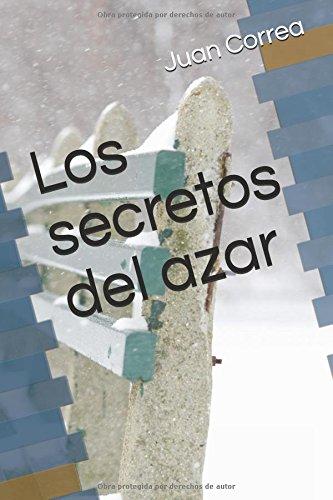 Los secretos del azar por Auto Juan  Camilo Correa