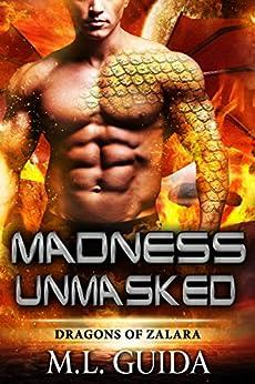 Madness Unmasked: A Scifi Alien Romance (Dragons of Zalara Book 3) (English Edition) di [Guida, ML]