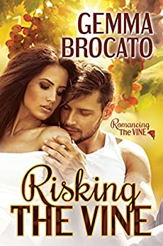 Risking the Vine (Romancing the Vine Book 1) by [Brocato, Gemma]