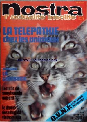 NOSTRA [No 378] du 04/07/1979 - la telepathie chez les animaux - la geomancie - le trafic de sang humain aujourd'hui - le drame des refugies vietnamiens - ovni - un document indiscutable
