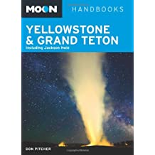 Moon Yellowstone & Grand Teton: Including Jackson Hole (Moon Handbooks)