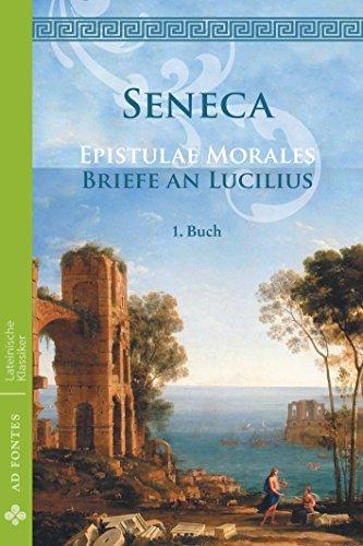 Briefe an Lucilius / Epistulae morales (Deutsch): 1. Buch (Lateinische Klassiker - Einsprachig)