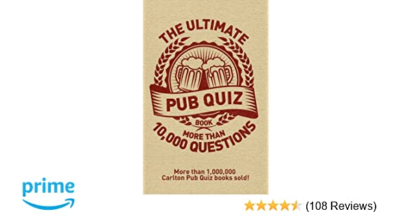 The Ultimate Pub Quiz Book: More Than 10, 000 Questions