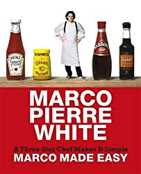 Marco Made Easy: A Three-Star Chef Makes It Simple. Marco Pierre White by White (2010-09-01)