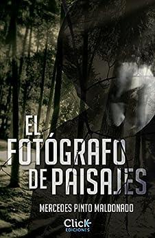 El fotógrafo de paisajes de [Maldonado, Mercedes Pinto]