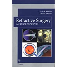 Refractive Surgery: A Color Synopsis: A Color Synopsis