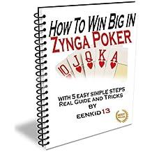 How To Win Big In Zynga Poker (English Edition)
