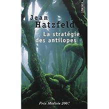 La stratégie des antilopes - Prix Médicis 2007