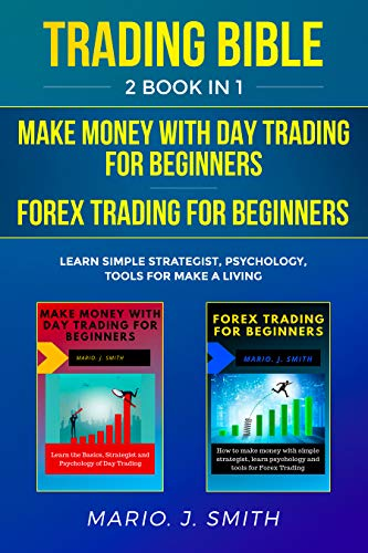 Trading Bible: 2 Book in 1: Make Money With Day Trading for Beginners + Forex Trading for Beginners: Learn Simple Strategist, Psychology, Tools for Make a Living (English Edition) (Charting-tools)