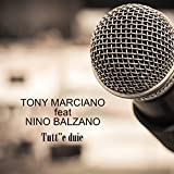 Tutt''e duie (feat. Nino Balzano)