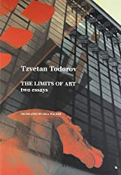 The Limits of Art: Two Essays (The French List) by Tzvetan Todorov (2010-12-15)