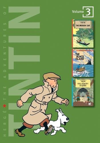 """The Adventures of Tintin: Volume 3 (Compact Editions): """"Tintin and the Broken Ear"""", """"The Black Island"""", """"King Ottokar's Sceptre"""" v. 3 (The Adventures of Tintin - Compact Editions)"""