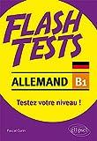 Allemand. Flash Tests. B1. Testez votre niveau d'allemand !...