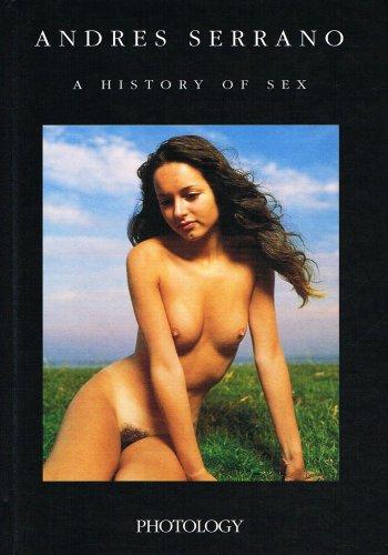 Andres Serrano. A History of Sex
