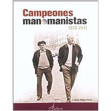 Campeones manomanistas 1876-2011