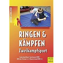 Ringen & Kämpfen - Zweikampfsport: Handreichung für die Schulen der Primarstufe und Sekundarstufe I (Edition Schulsport)