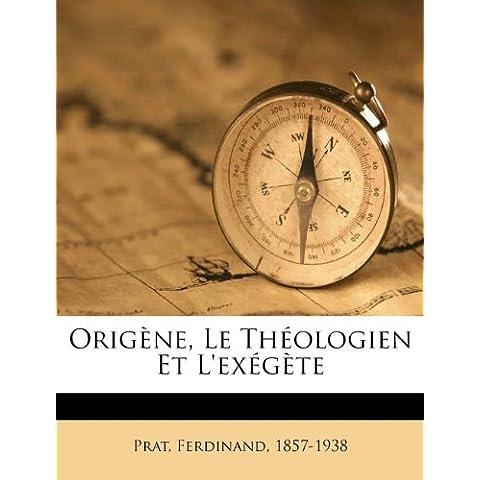 Orig Ne, Le Th Ologien Et L'Ex G Te