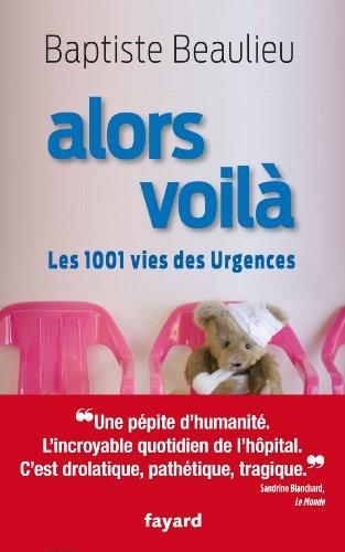 Alors voil : Les 1001 vies des Urgences (Documents)
